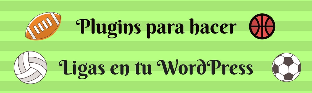 Ligas deportivas en Wordpress con un plugin