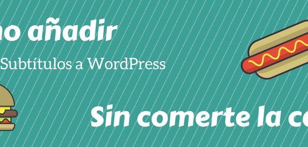 Cómo añadir un subtítulo a WordPress