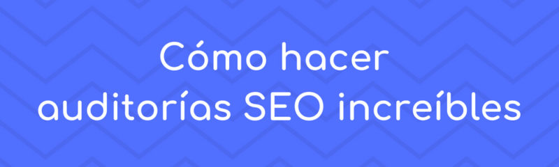 auditoria-seo-increible