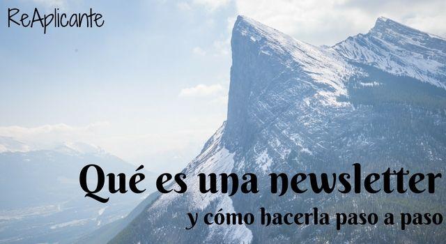 Newsletter: Qué es y cómo hacer una newsletter efectiva paso a paso