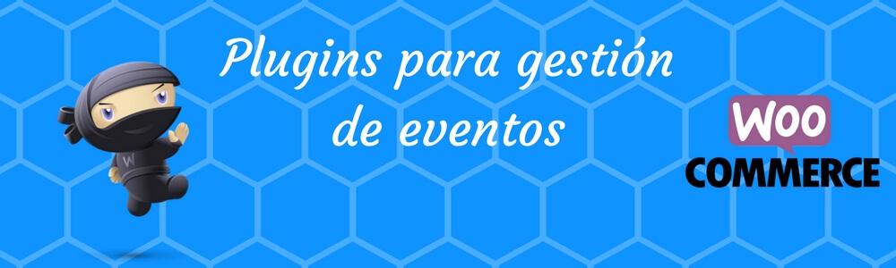 6 Plugins para gestión de eventos con WooCommerce | Sergio Ramírez