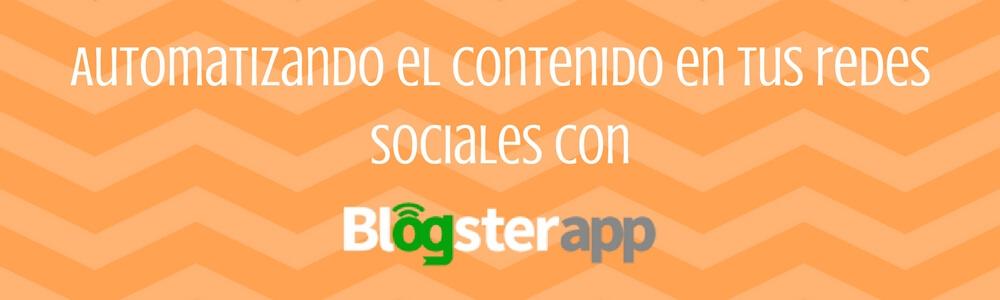 Blogsterapp, guía completa para automatizar tus redes sociales