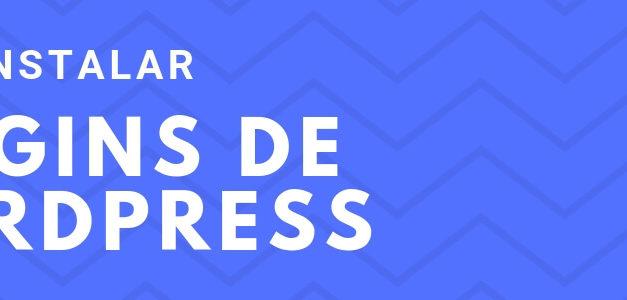 Cómo instalar un plugin de WordPress: La guía completa