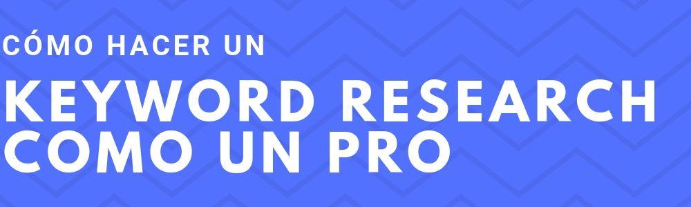 Cómo hacer un Keyword Research paso a paso