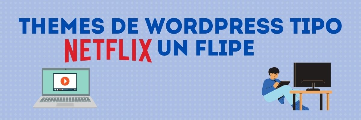themes-wordpress-tipo-netflix