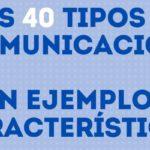 Los 40 tipos de comunicación con ejemplos y características